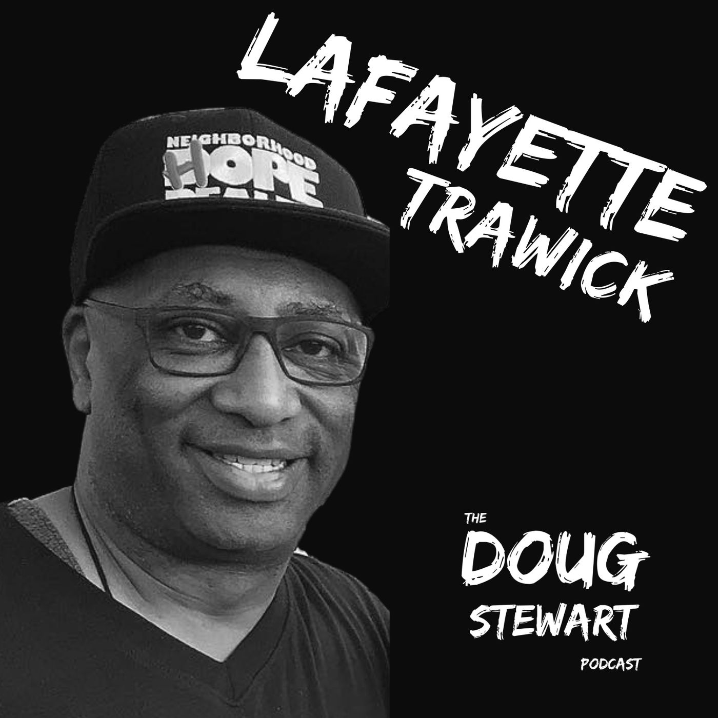 Session 8: LaFayette Trawick - How To Be An Advocate