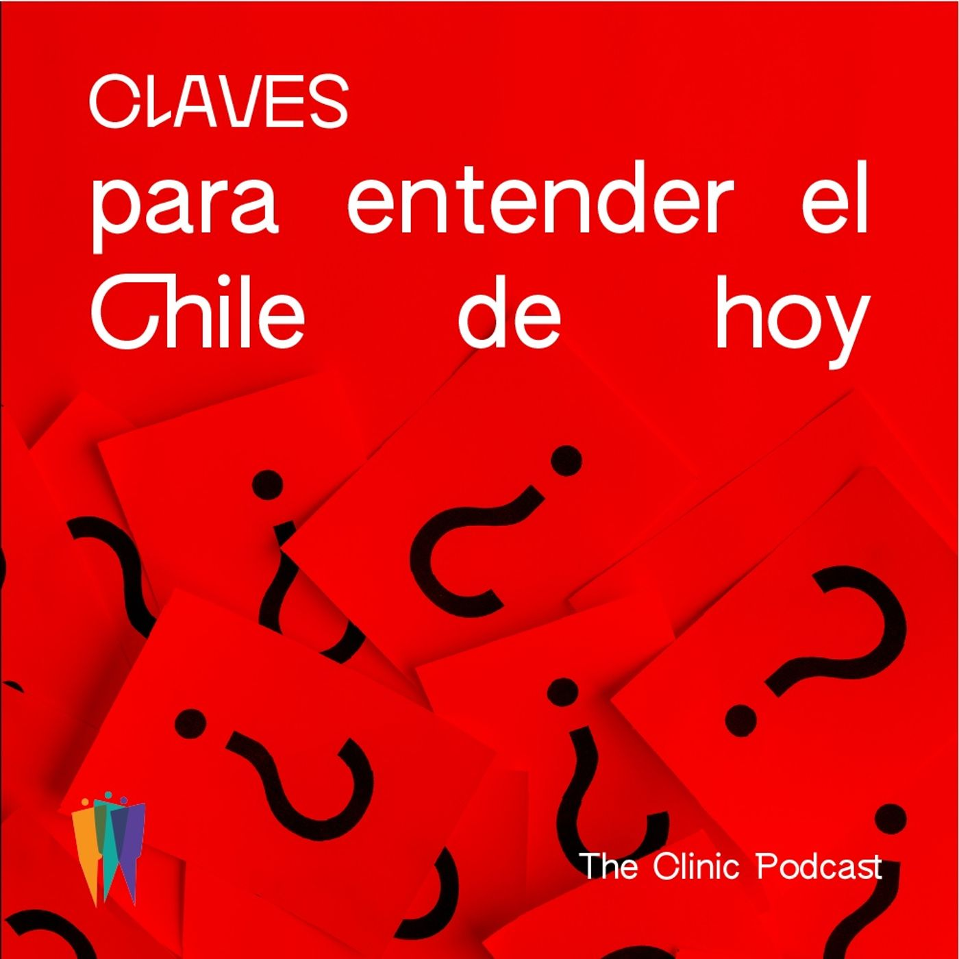 Claves para entender el Chile de hoy:Podcast The Clinic
