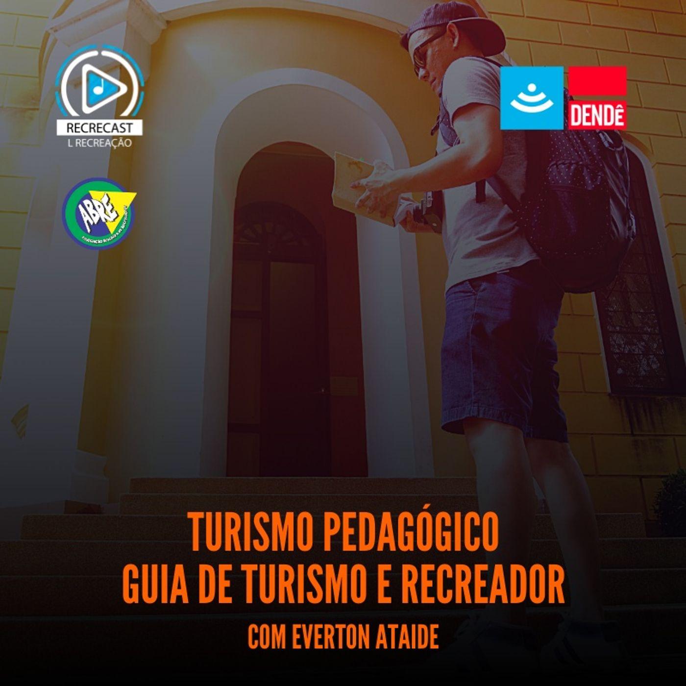 Turismo pedagógico - Guia de turismo e Recreador