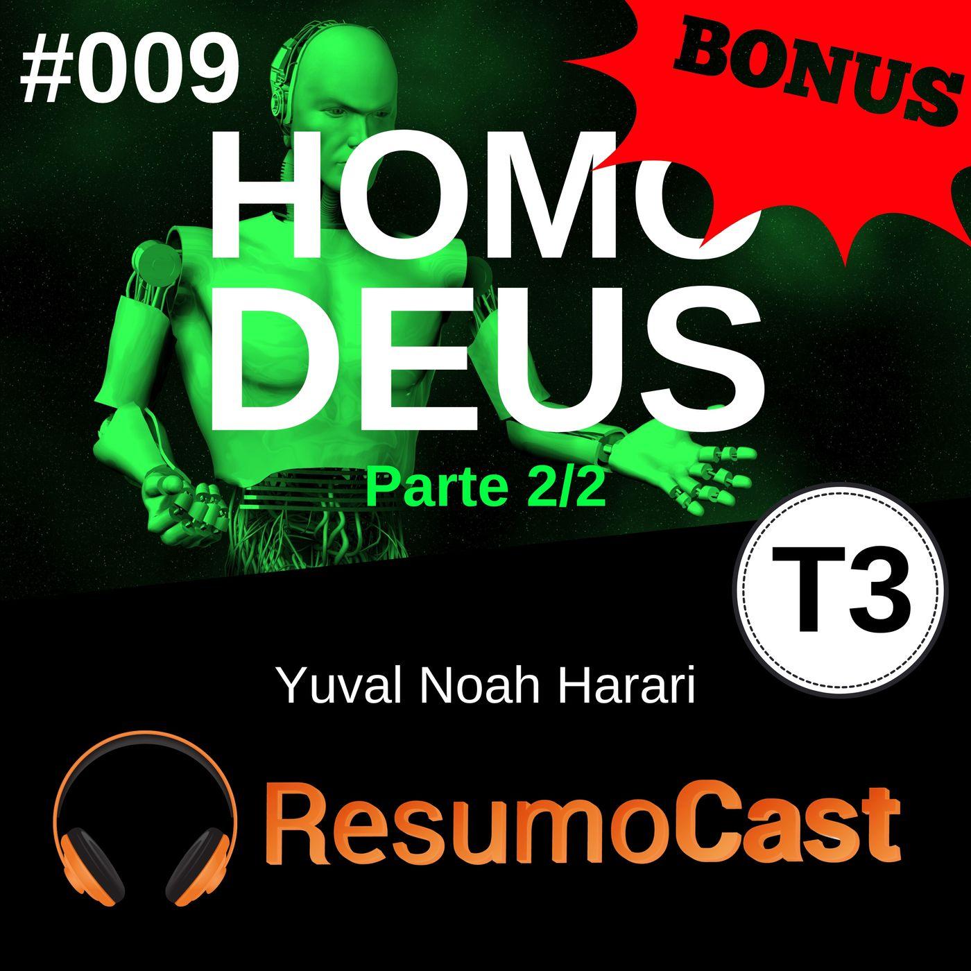 T3#009 Homo Deus BÔNUS   Yuval Noah Harari
