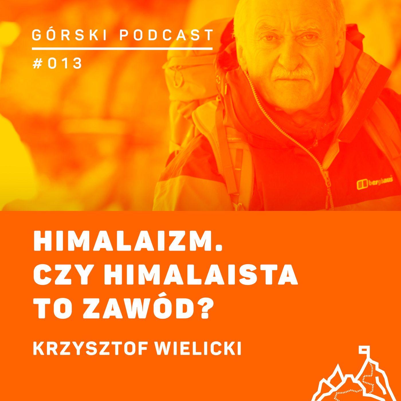#013 8a.pl - Krzysztof Wielicki - Himalaizm. Czy himalaista to zawód?