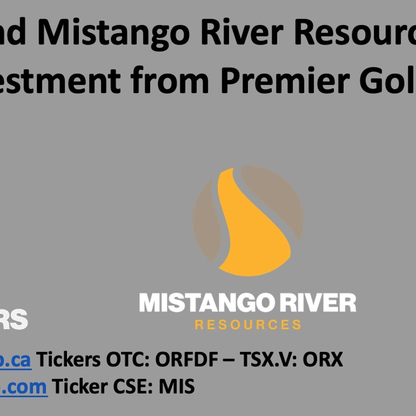 Orefinders and Mistango River Resources to Receive $120mm Investment from Premier Gold Miner
