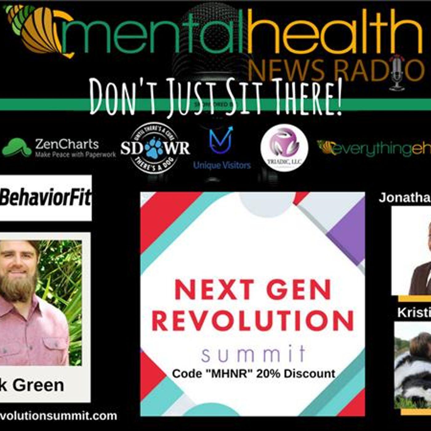 Mental Health News Radio - Don't Just Sit There! Nick Green at Next Gen Revolution Summit