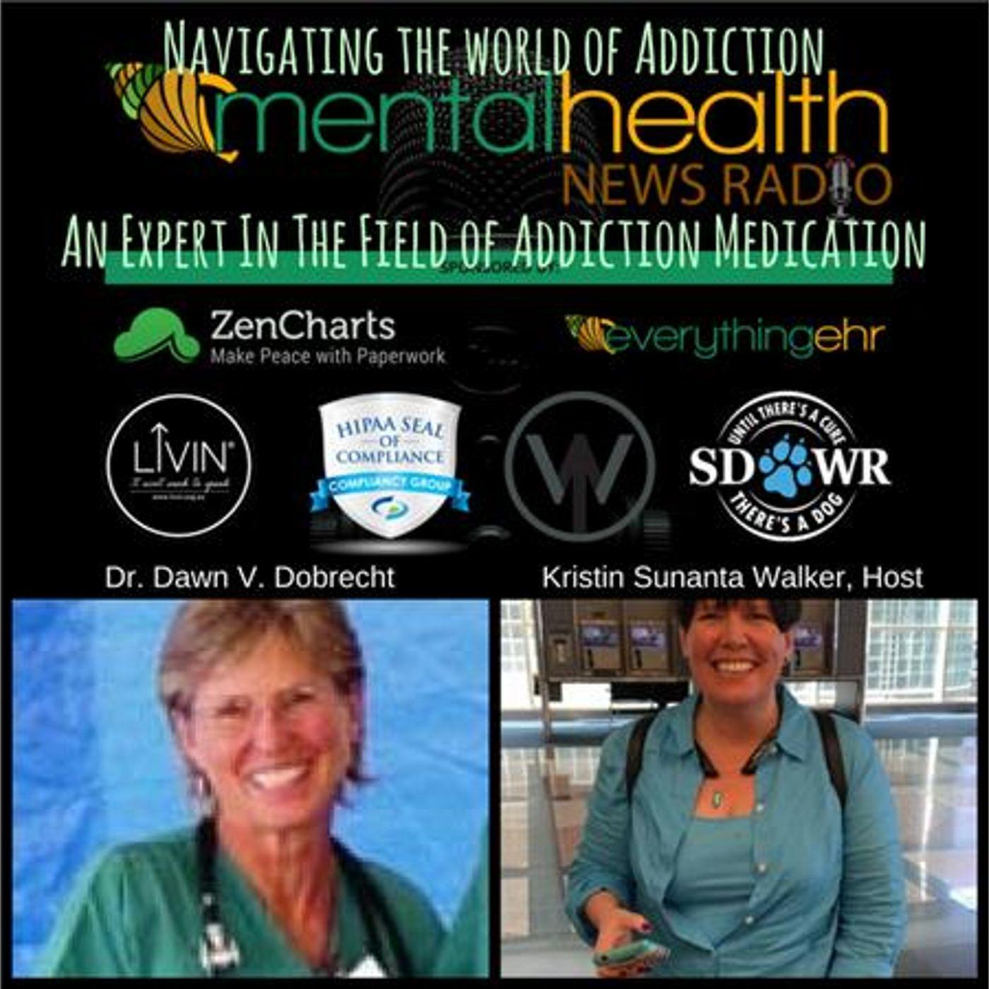 Mental Health News Radio - An Expert In The Field of Addiction Dr. Dawn V. Obrecht