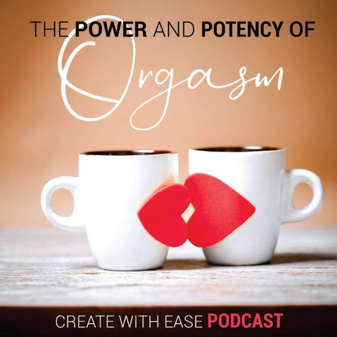 Episode 18 - The Power & Potency of Orgasm