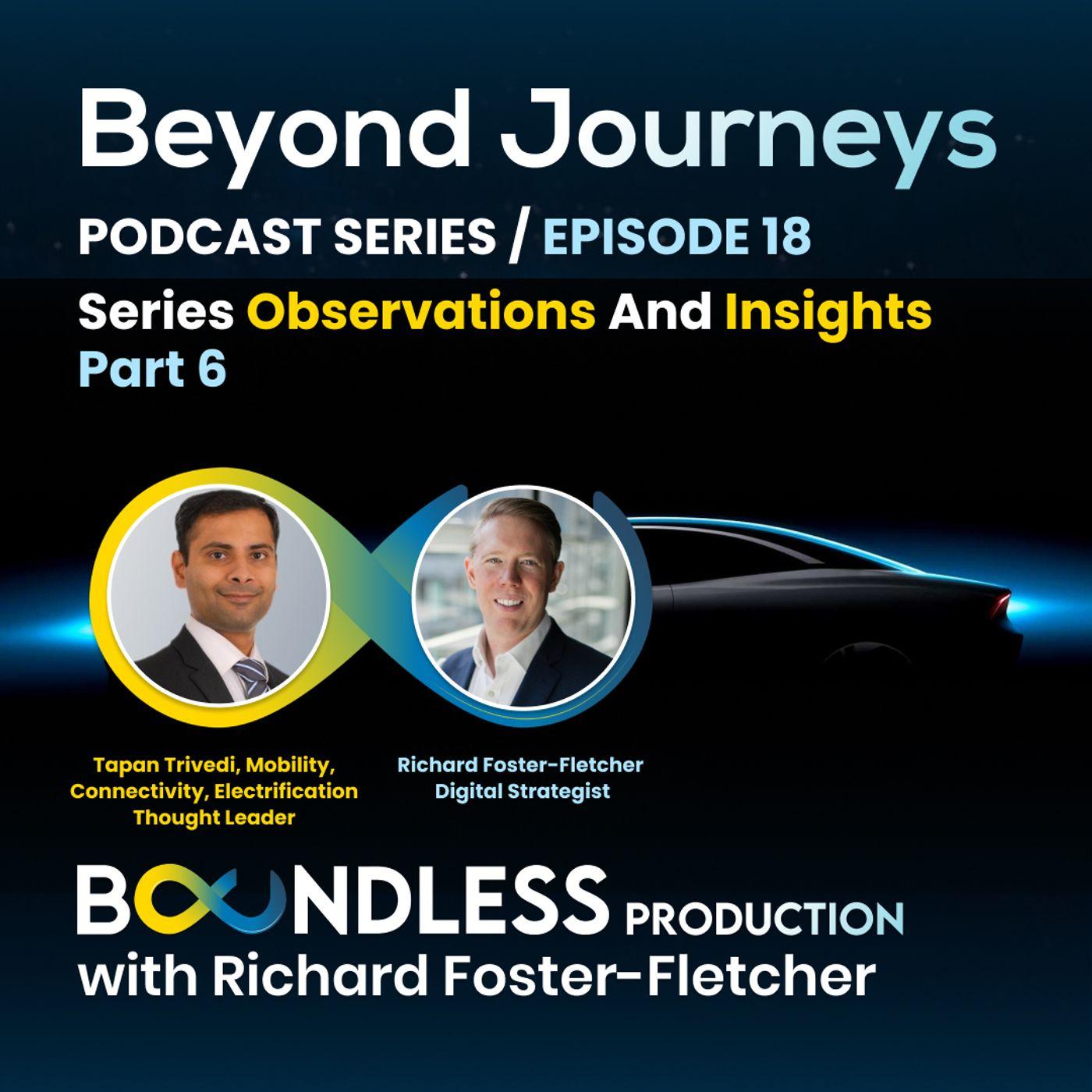 EP18 Richard Foster-Fletcher and Tapan Trivedi: Beyond Journeys Series Observations Part 6