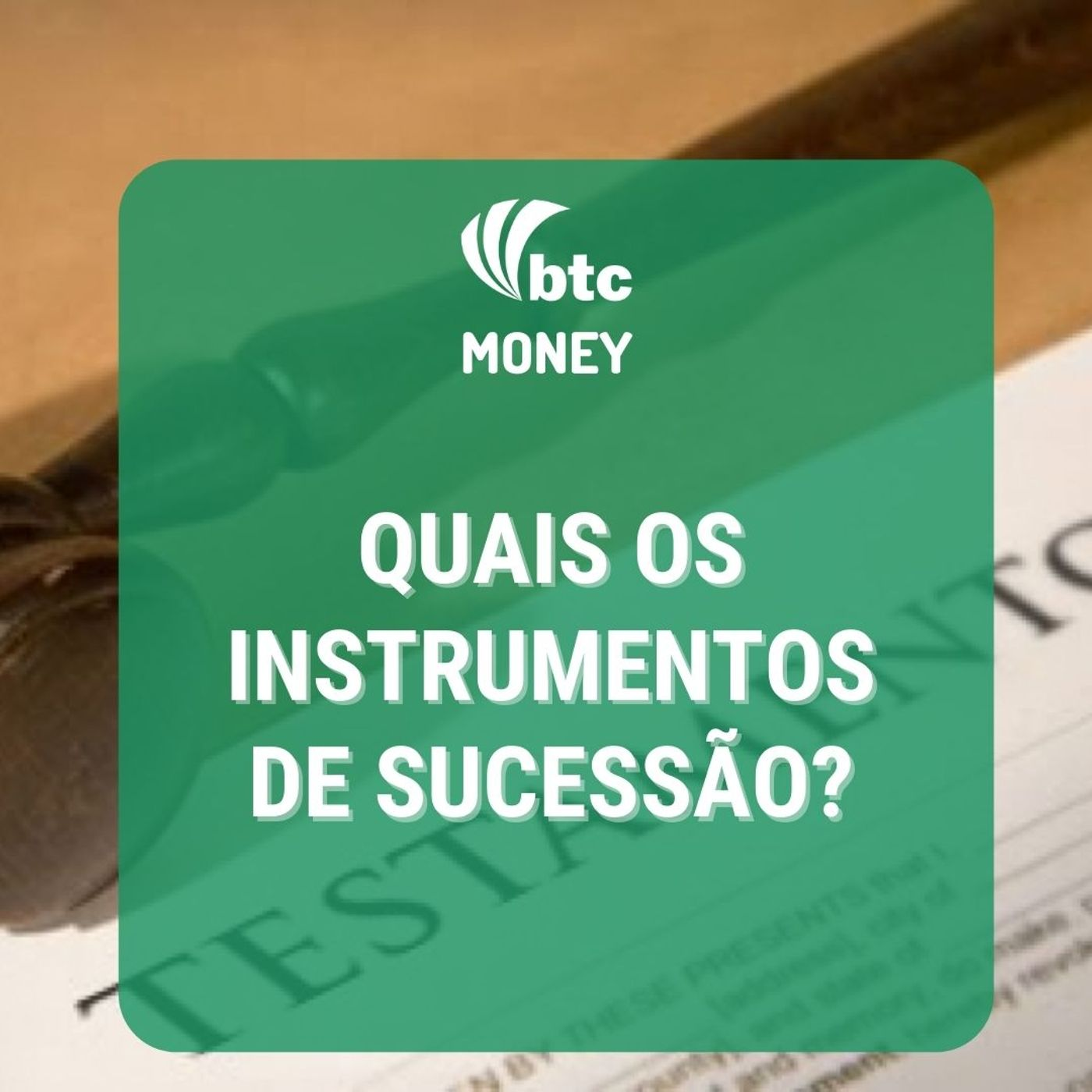Instrumentos de Sucessão: Testamento, Previdência, Fundos Fechados e Holding   BTC Money #49
