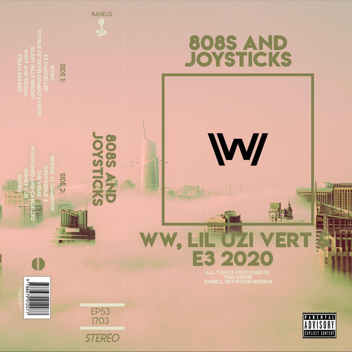 Episode 53: Westworld, Lil Uzi Vert and E3 2020