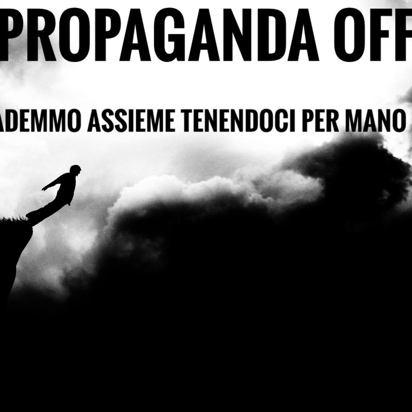 Propaganda Off - Cademmo Insieme Tenendoci per Mano - Propaganda s4e30