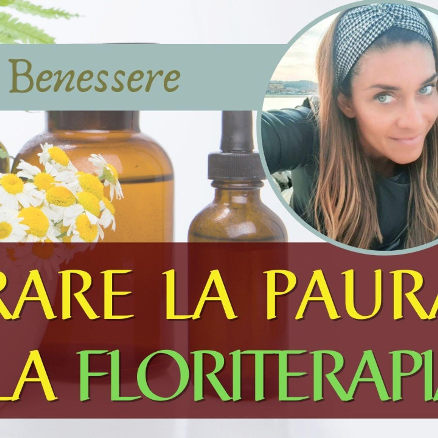 Come superare la paura con la Floriterapia  | Natura & Benessere con Manuela Micucci | Live