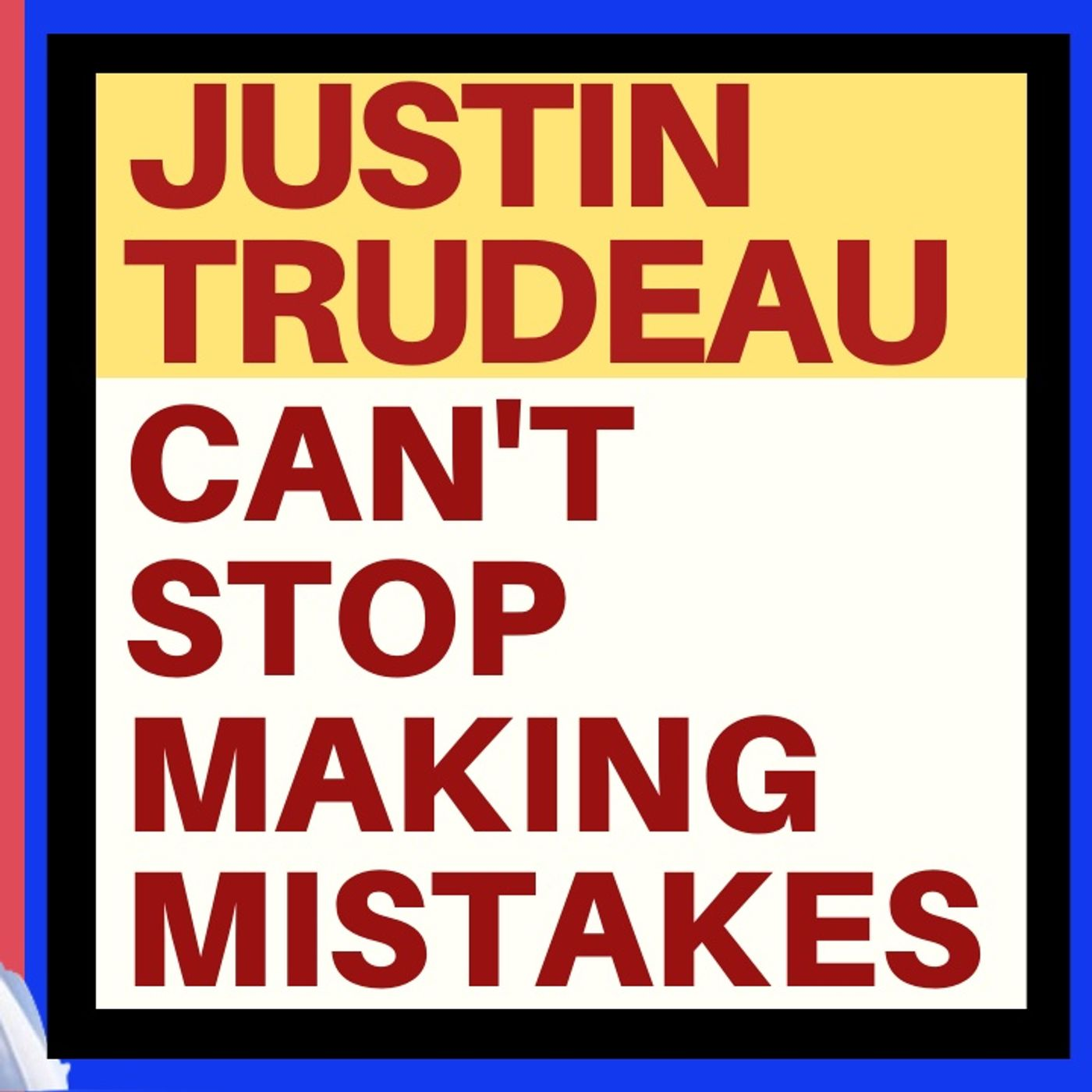JUSTIN TRUDEAU OFFENDS EVERYBODY AGAIN