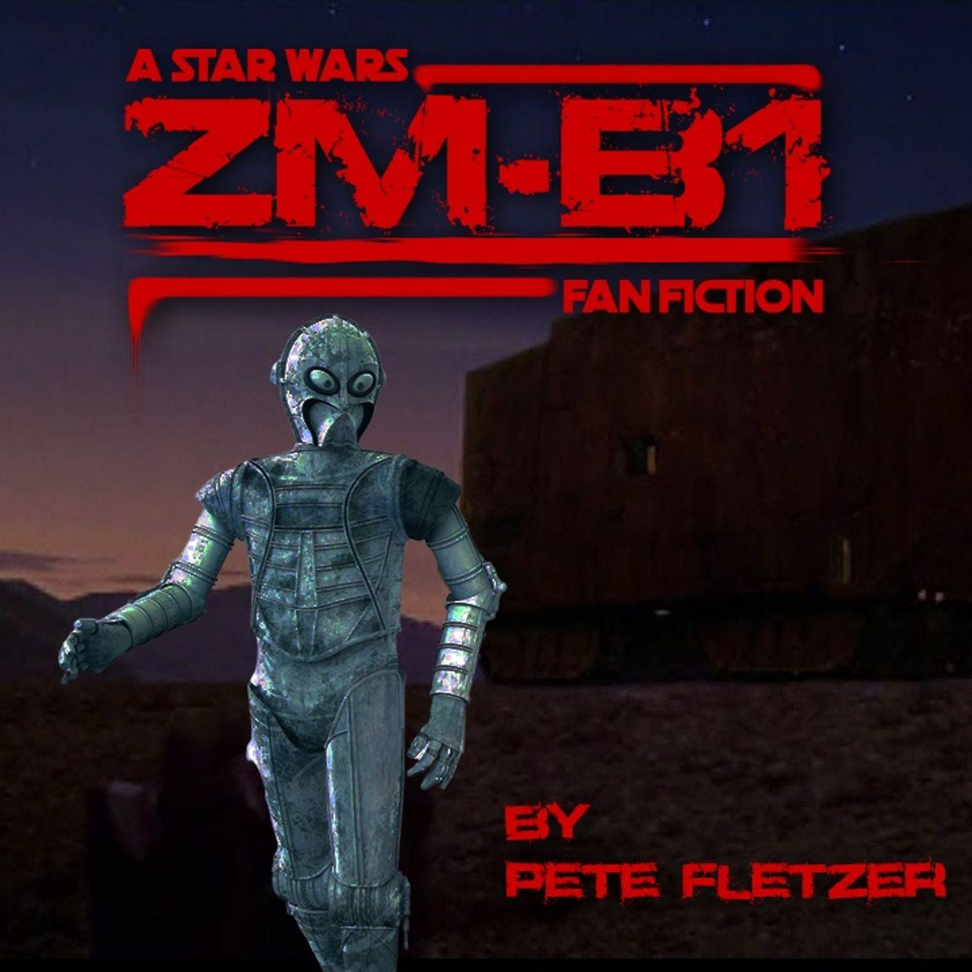 ZM-B1, A Star Wars Fan Fiction Ghost Story by Pete Fletzer