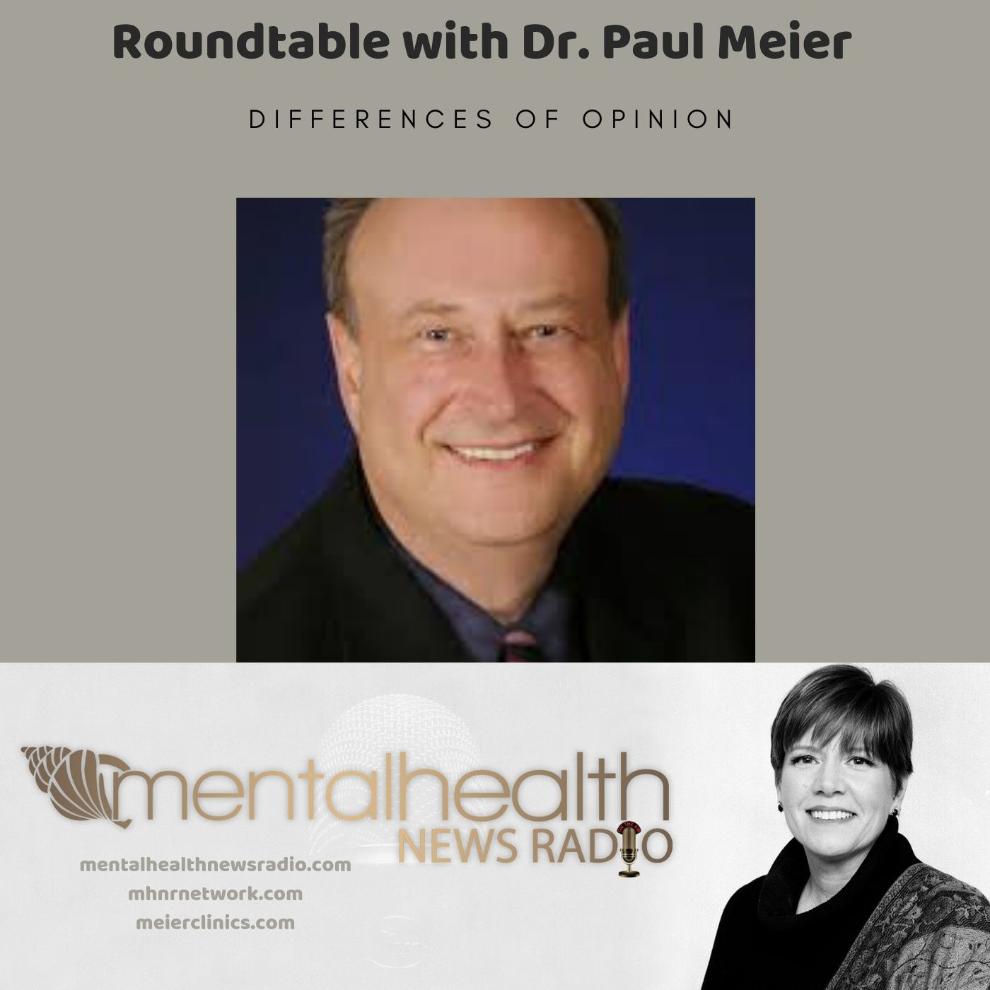 Mental Health News Radio - Roundtable with Dr. Paul Meier: Differences of Opinion
