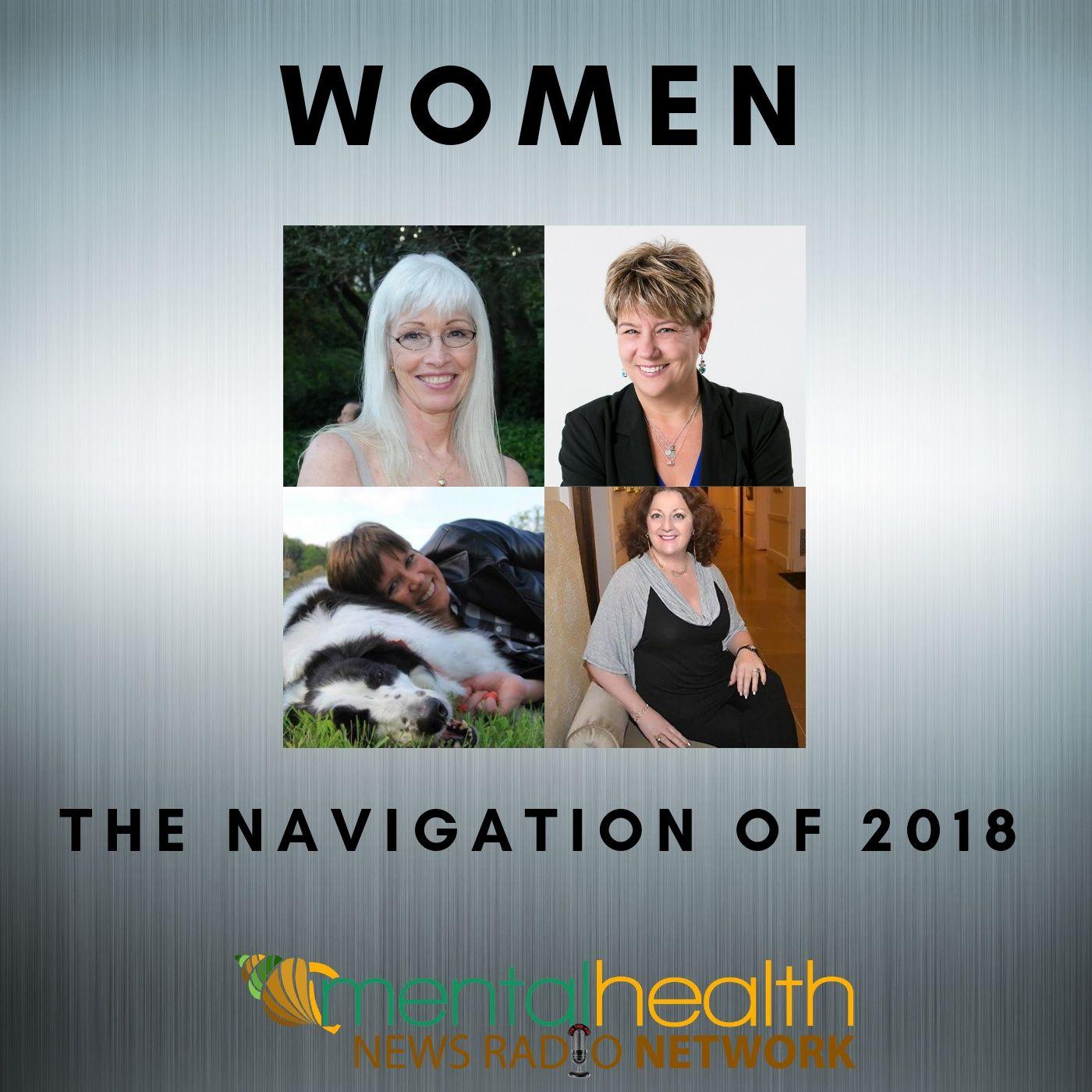 Mental Health News Radio - Women: The Navigation of 2018