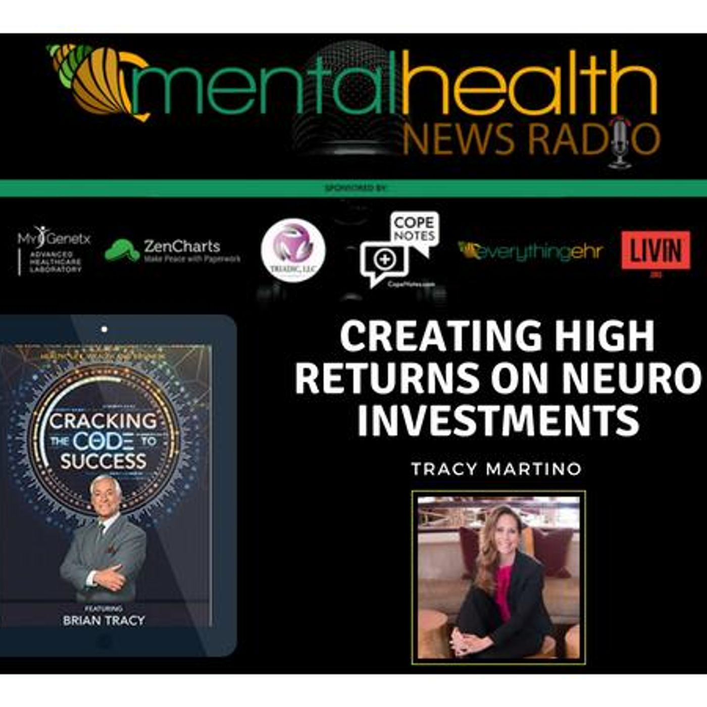 Mental Health News Radio - Creating High Returns on Neuro Investments with Tracy Martino