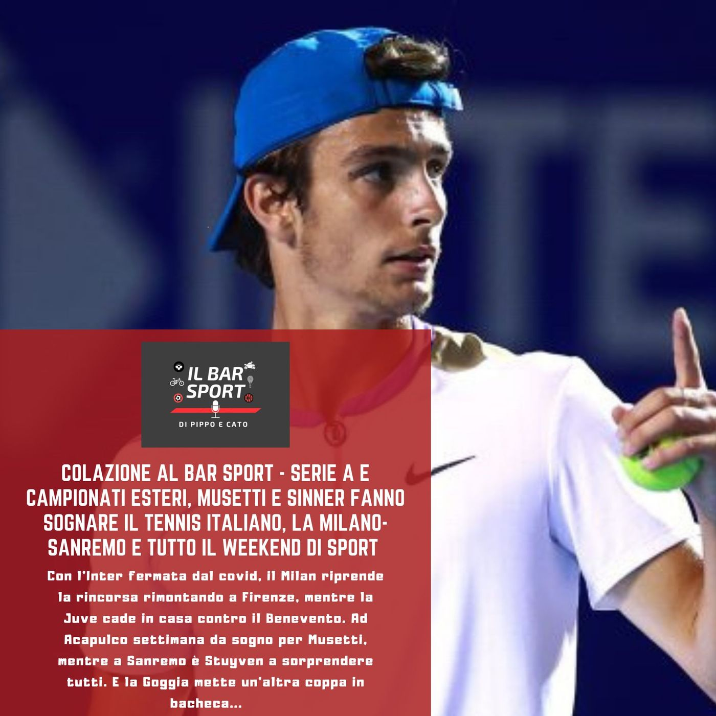 Colazione al Bar Sport - Serie A e campionati esteri, Musetti e Sinner fanno sognare il tennis italiano e tutto il weekend di sport