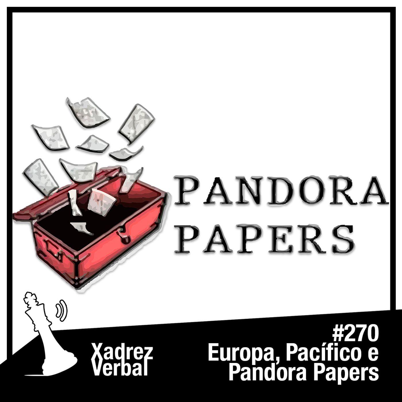 Xadrez Verbal #270 Pandora Papers