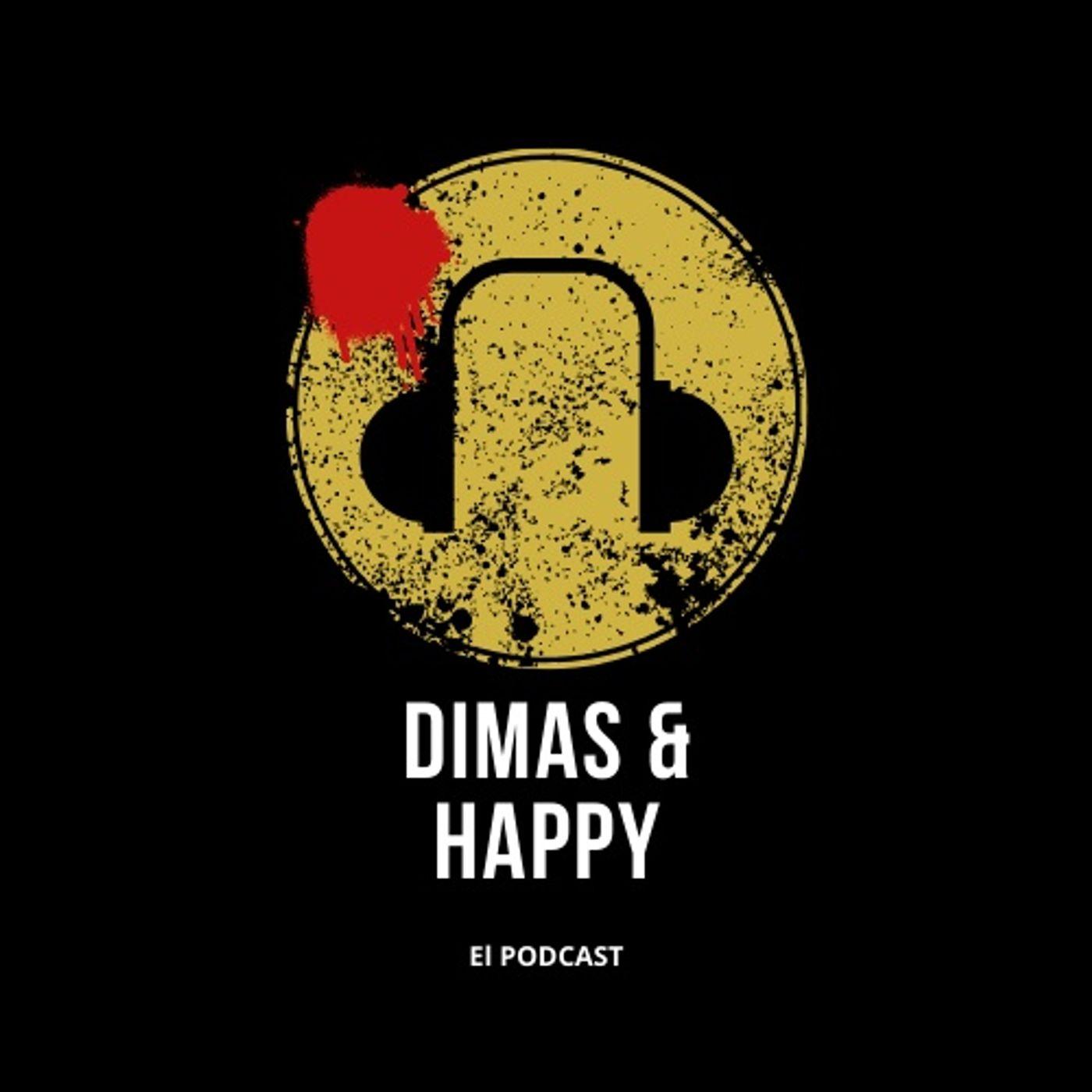 Dimas & Happy: El podcast