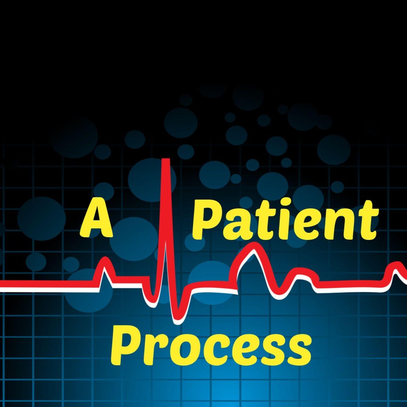 A Patient Process