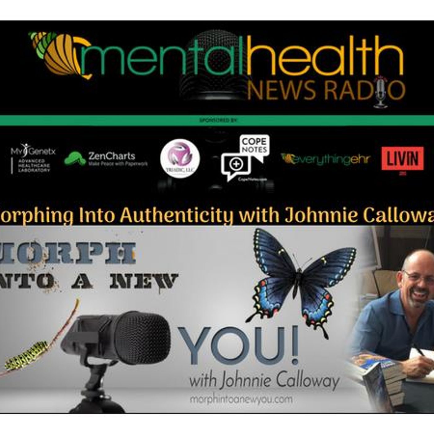 Mental Health News Radio - Morphing Into Authenticity with Johnnie Calloway