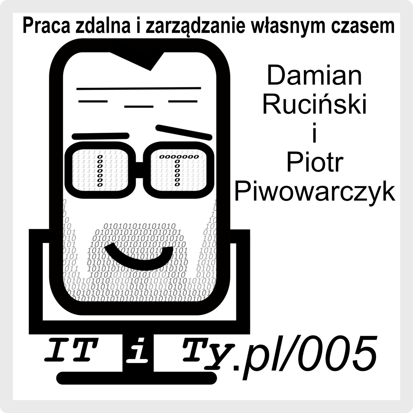 ITiTy#005 Praca zdalna i zarządzanie własnym czasem - Piotr Piwowarczyk