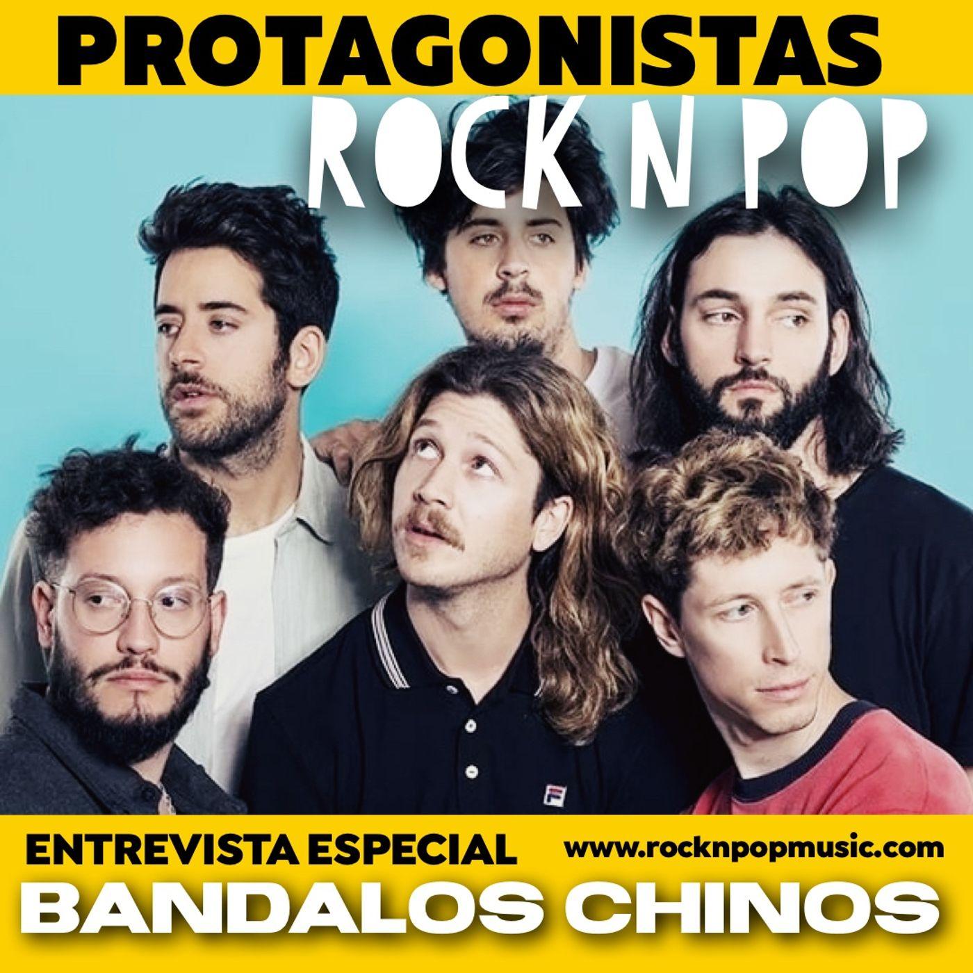 Protagonistas Rock N' Pop #001 | Bandalos Chinos Parte 1