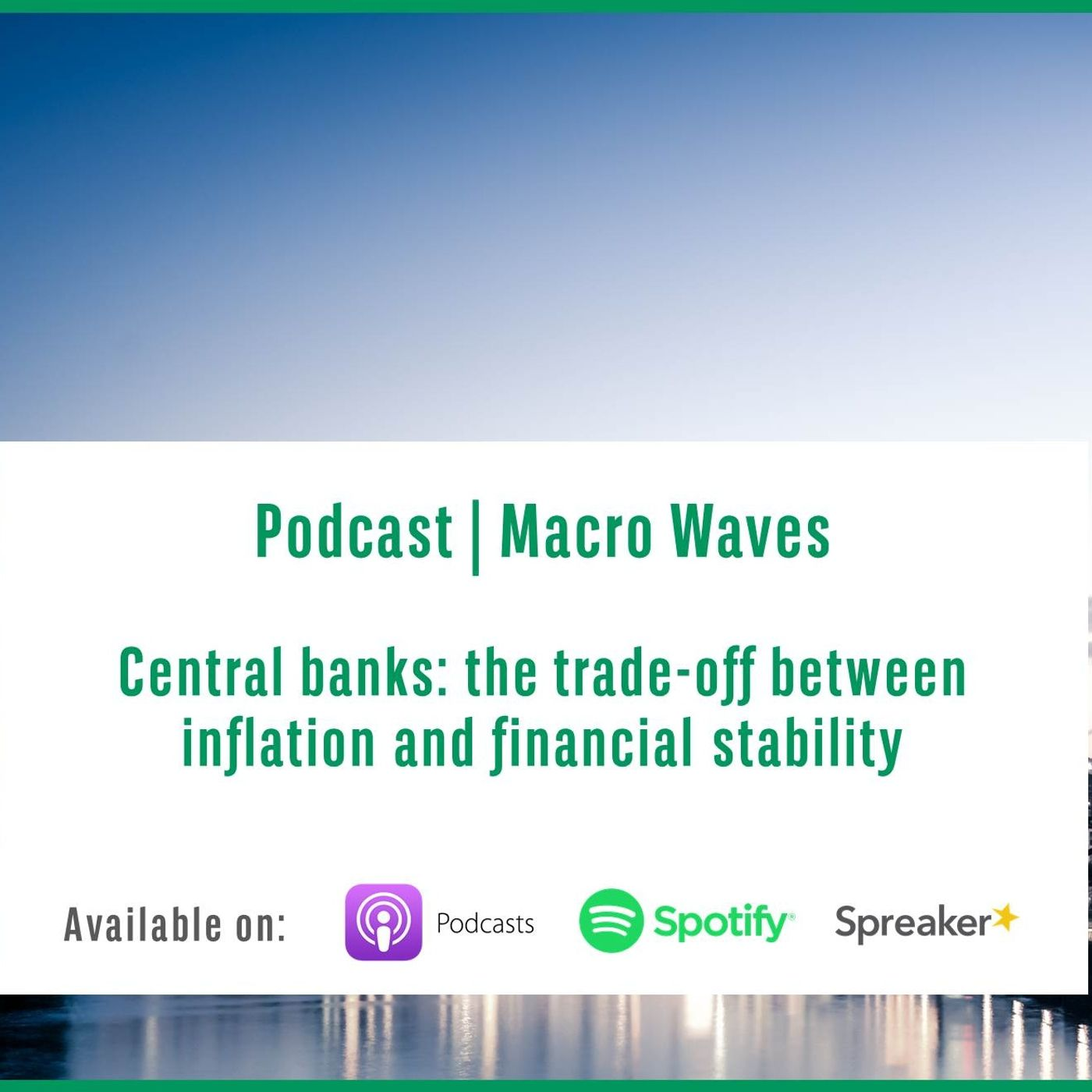 #2 – Central banks: the trade-off between inflation and financial stability