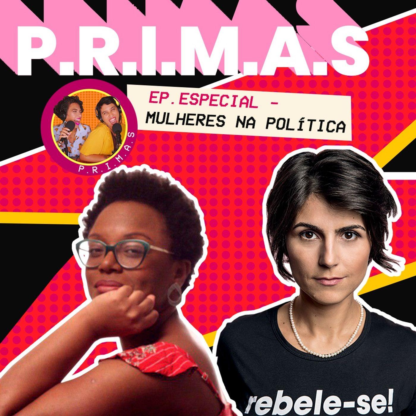 Ep. Especial Mulheres na política || Manu D'ávila e Tainá de Paula