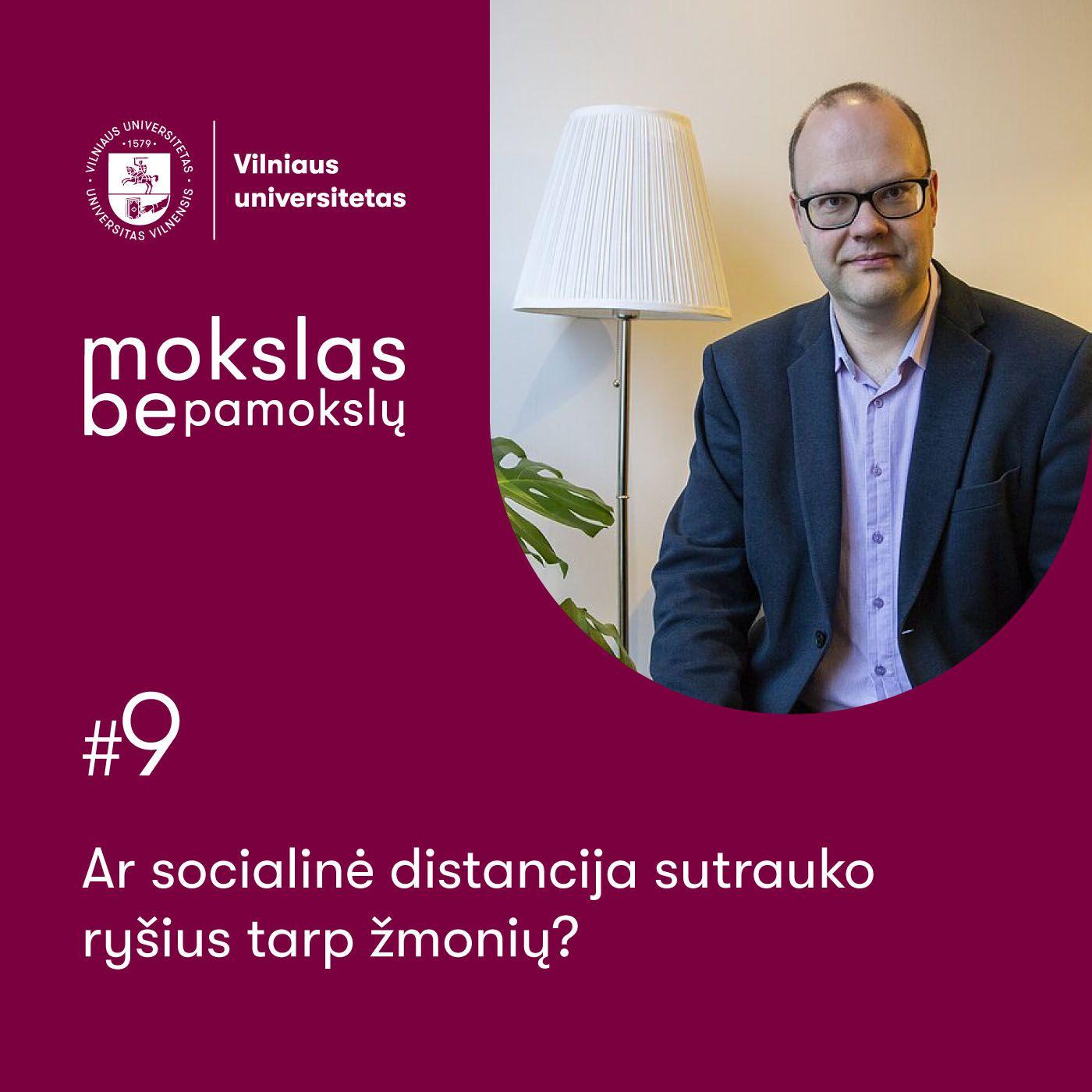 Mokslas be pamokslų. Ar socialinė distancija sutrauko ryšius tarp žmonių?