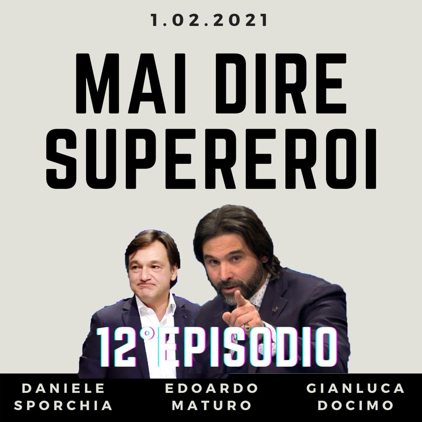 MAI DIRE SUPEREROI - 12° EPISODIO