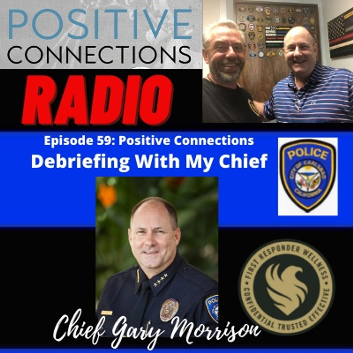 Debriefing With My Chief:  Former Carlsbad Police Chief Gary Morrison.