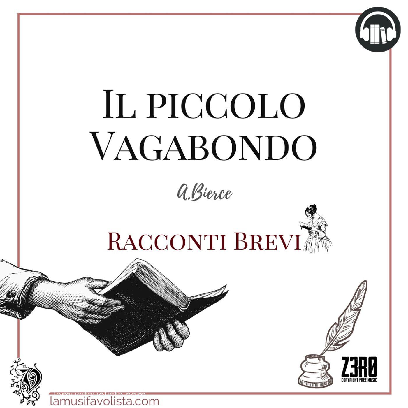 IL PICCOLO VAGABONDO • A. Bierce ☆ Racconti Brevi ☆
