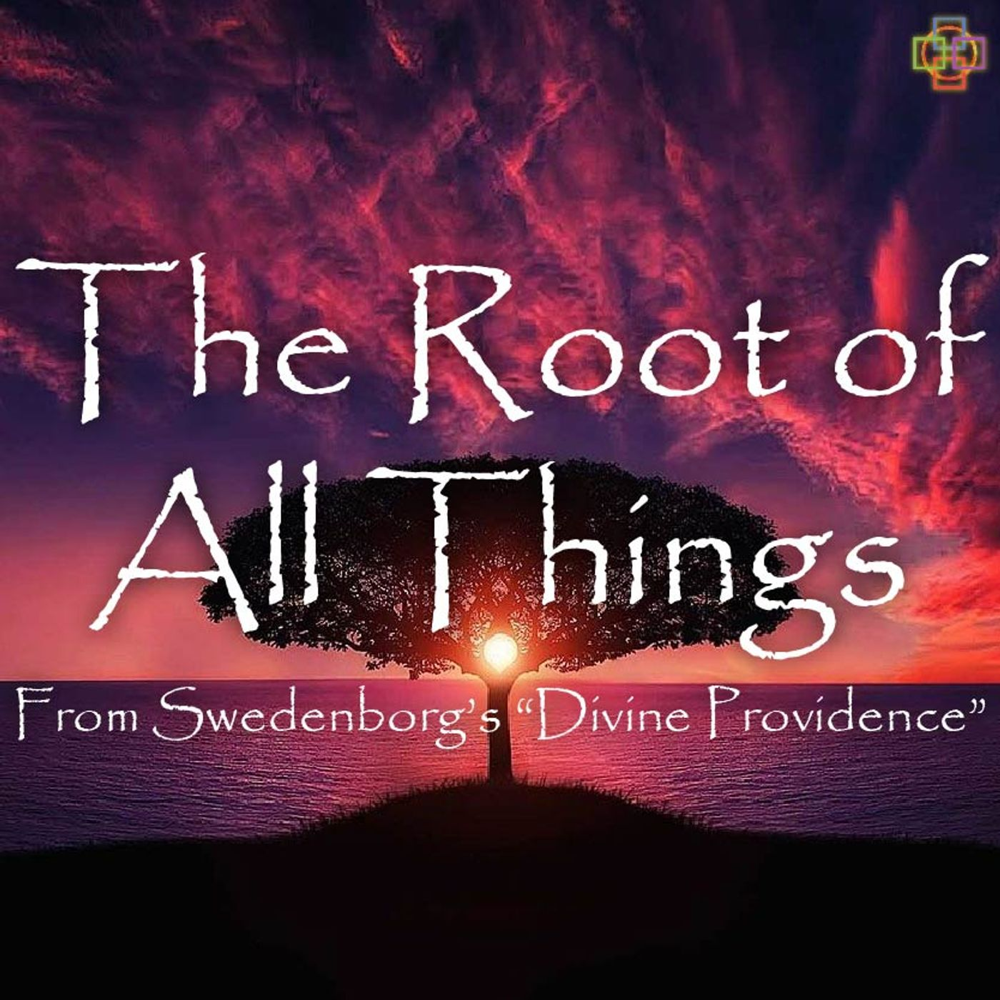 """The Root of All Things - From Swedenborg's """"Divine Providence"""""""