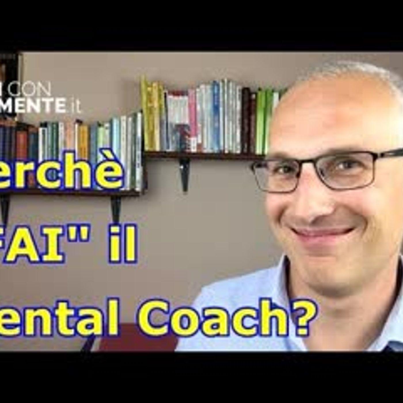 Perchè fai il mental coach ( ti racconto la mia storia!)