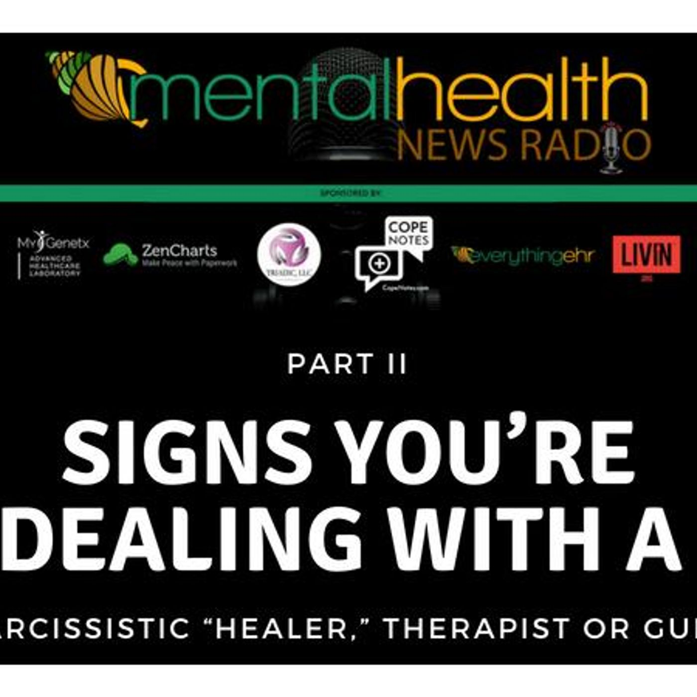 """Mental Health News Radio - SIGNS YOU'RE DEALING WITH A NARCISSISTIC """"HEALER,"""" THERAPIST OR GURU PART II"""