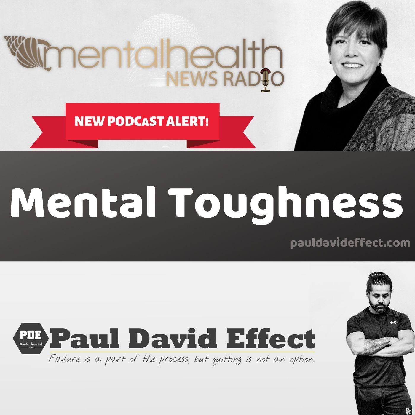 Mental Health News Radio - Mental Toughness with Paul David