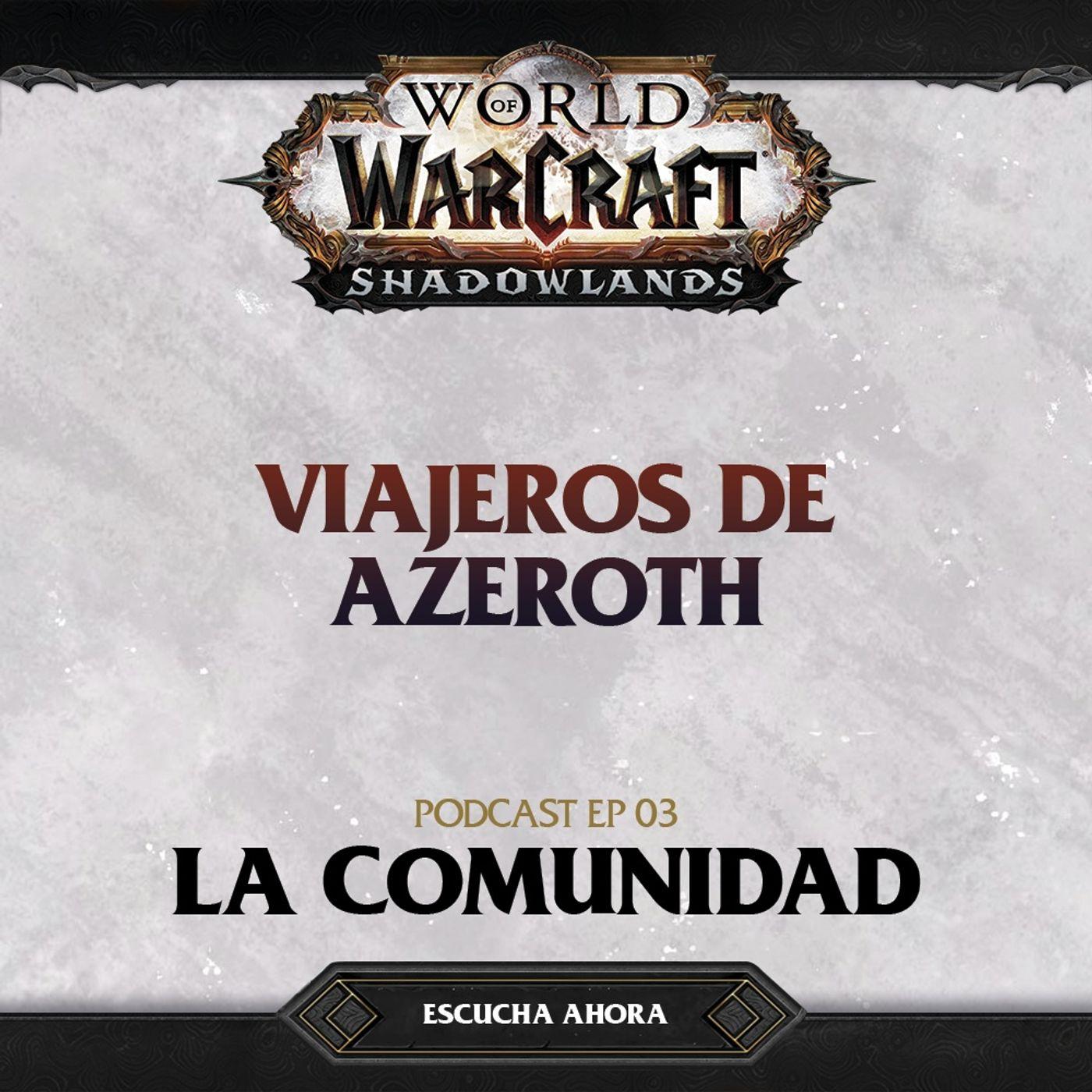 #03 - La Comunidad de World of Warcraft ft. Velissedra y Mateo Betancur