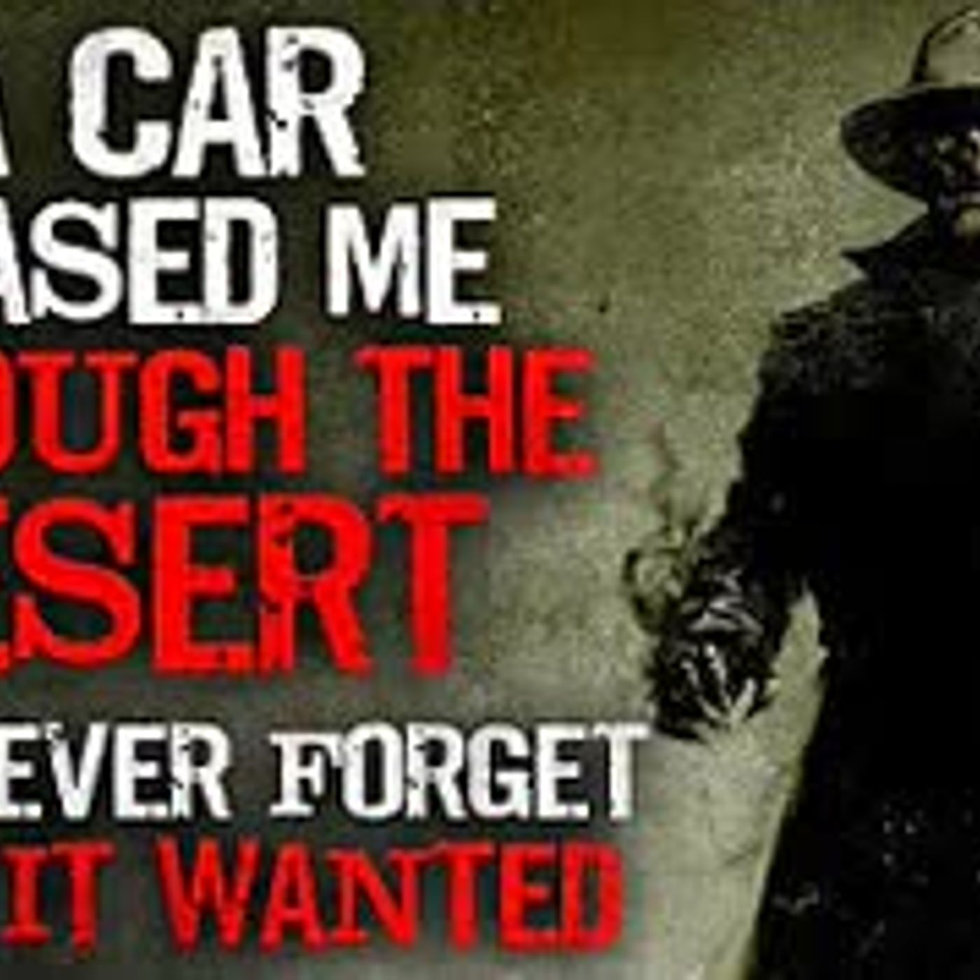 """A car chased me through the desert. I'll never forget what it wanted"" Creepypasta"