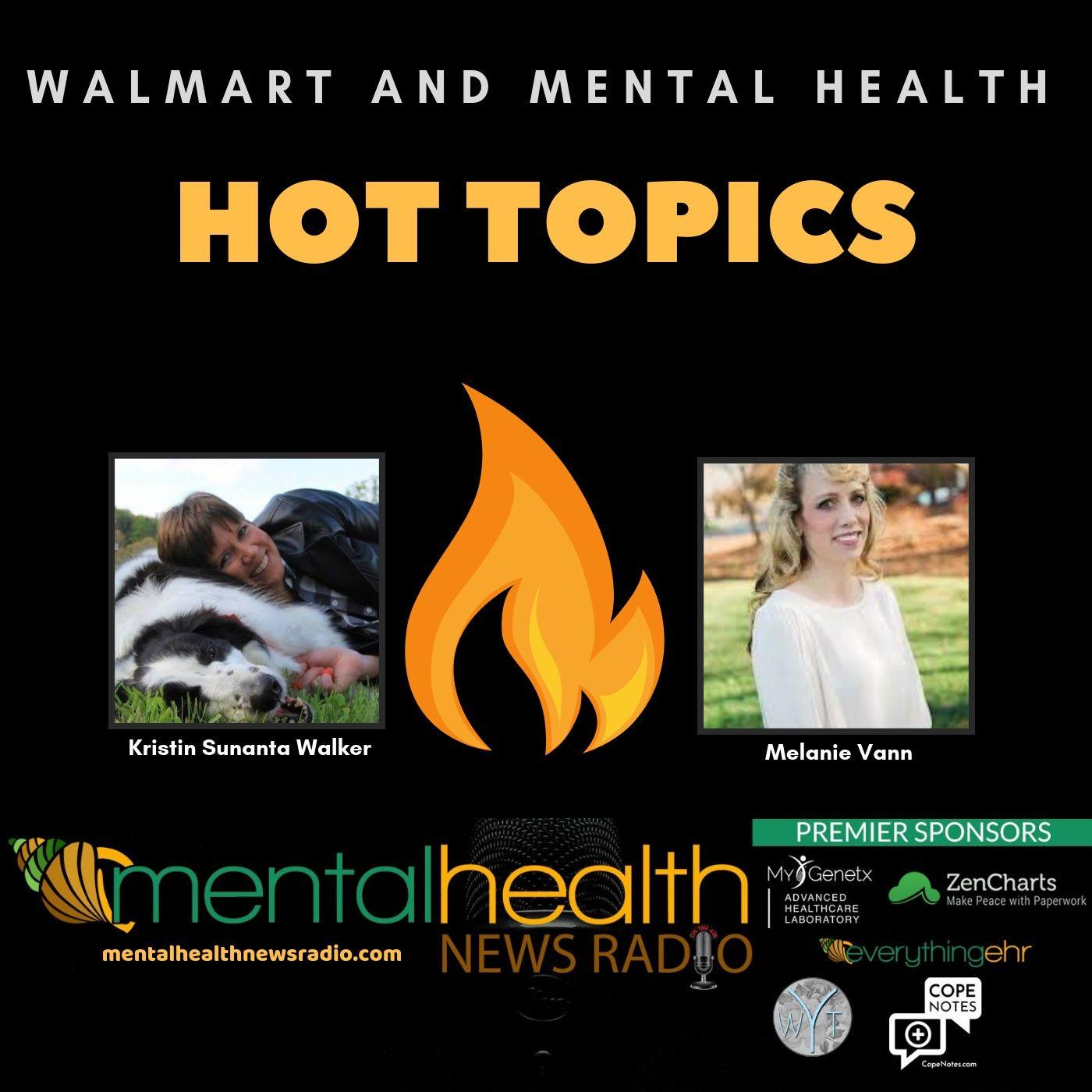 Mental Health News Radio - Hot Topics: Walmart and Mental Health