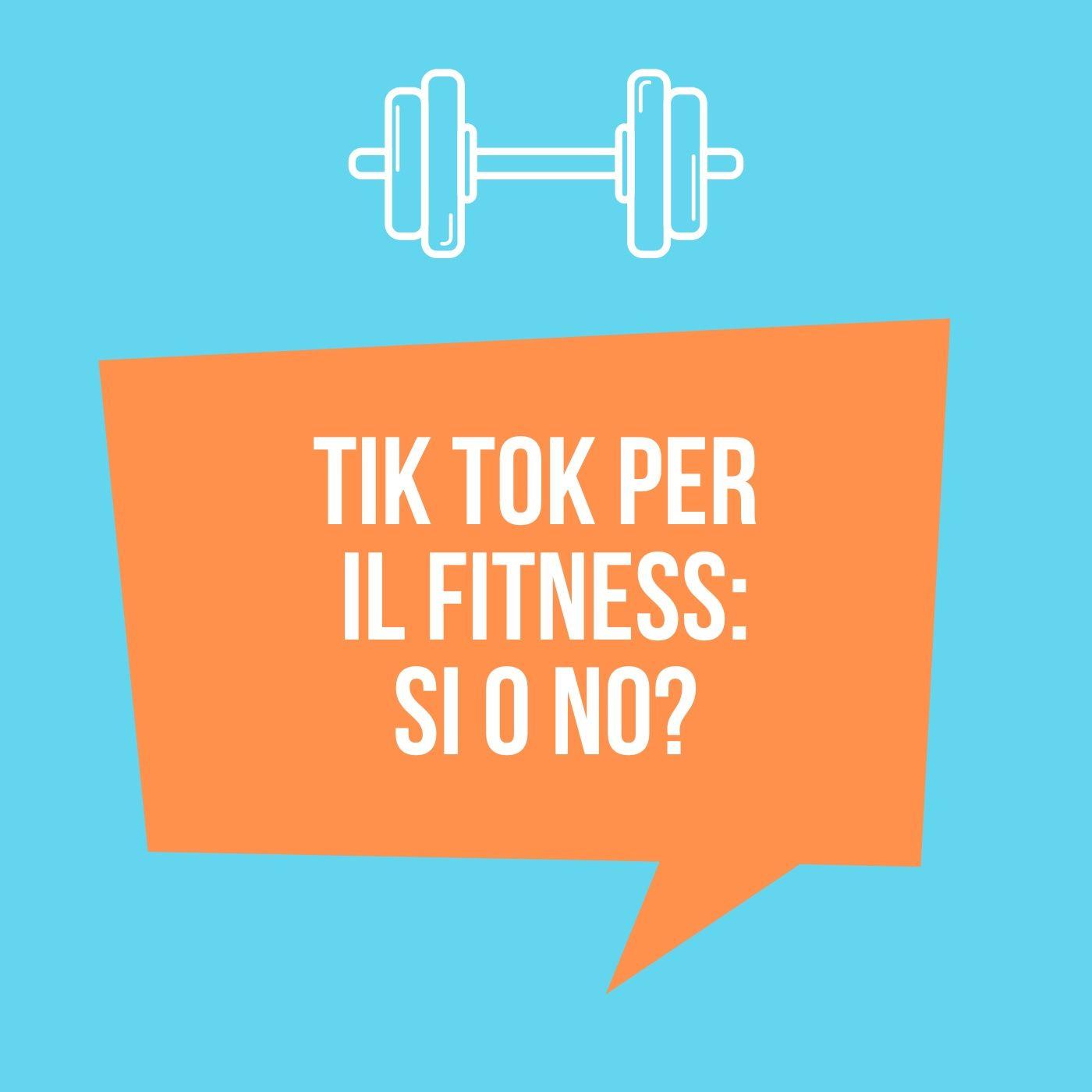 Tik Tok per il fitness: si o no?