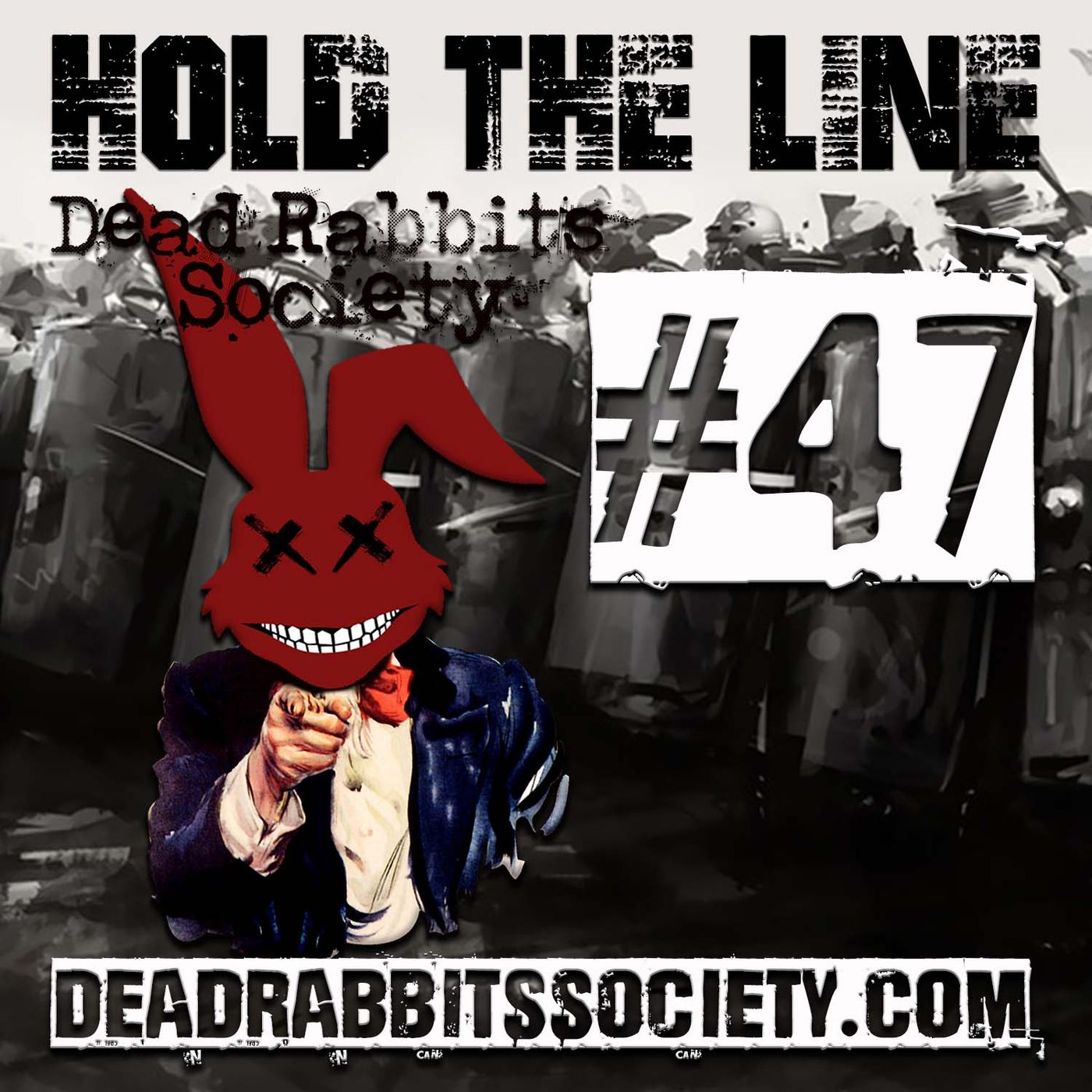 Dead Rabbits Society #047: Hold The Line