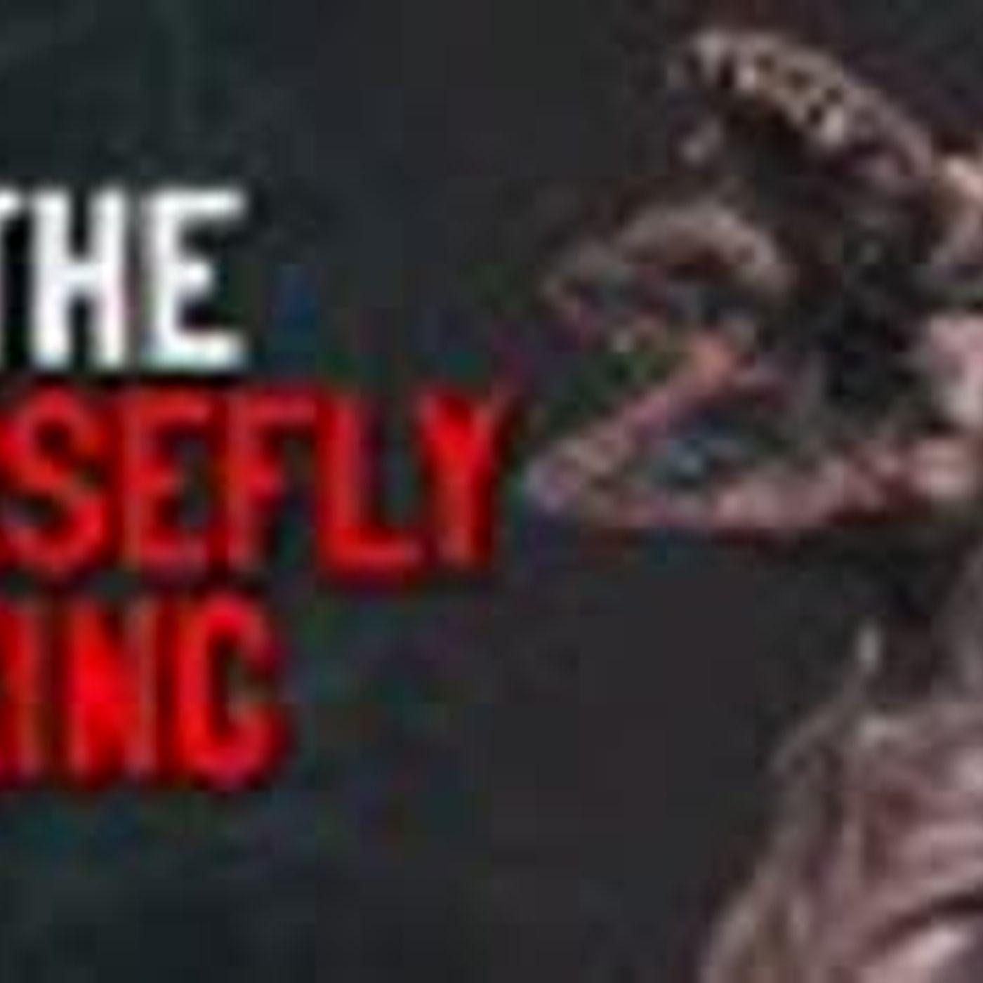 """""""The Horsefly King"""" Creepypasta"""