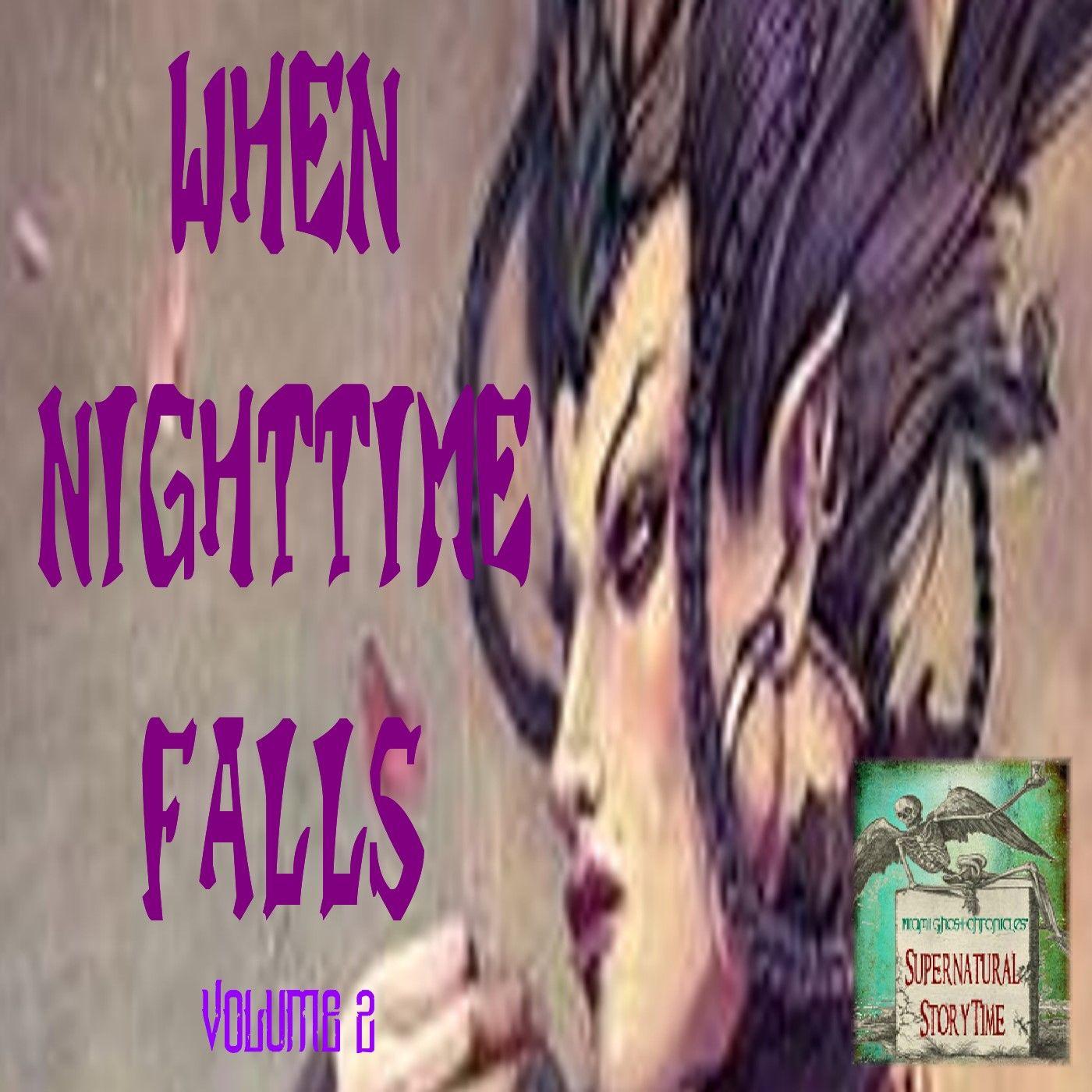 When Nighttime Falls | Volume 2 | Podcast E148