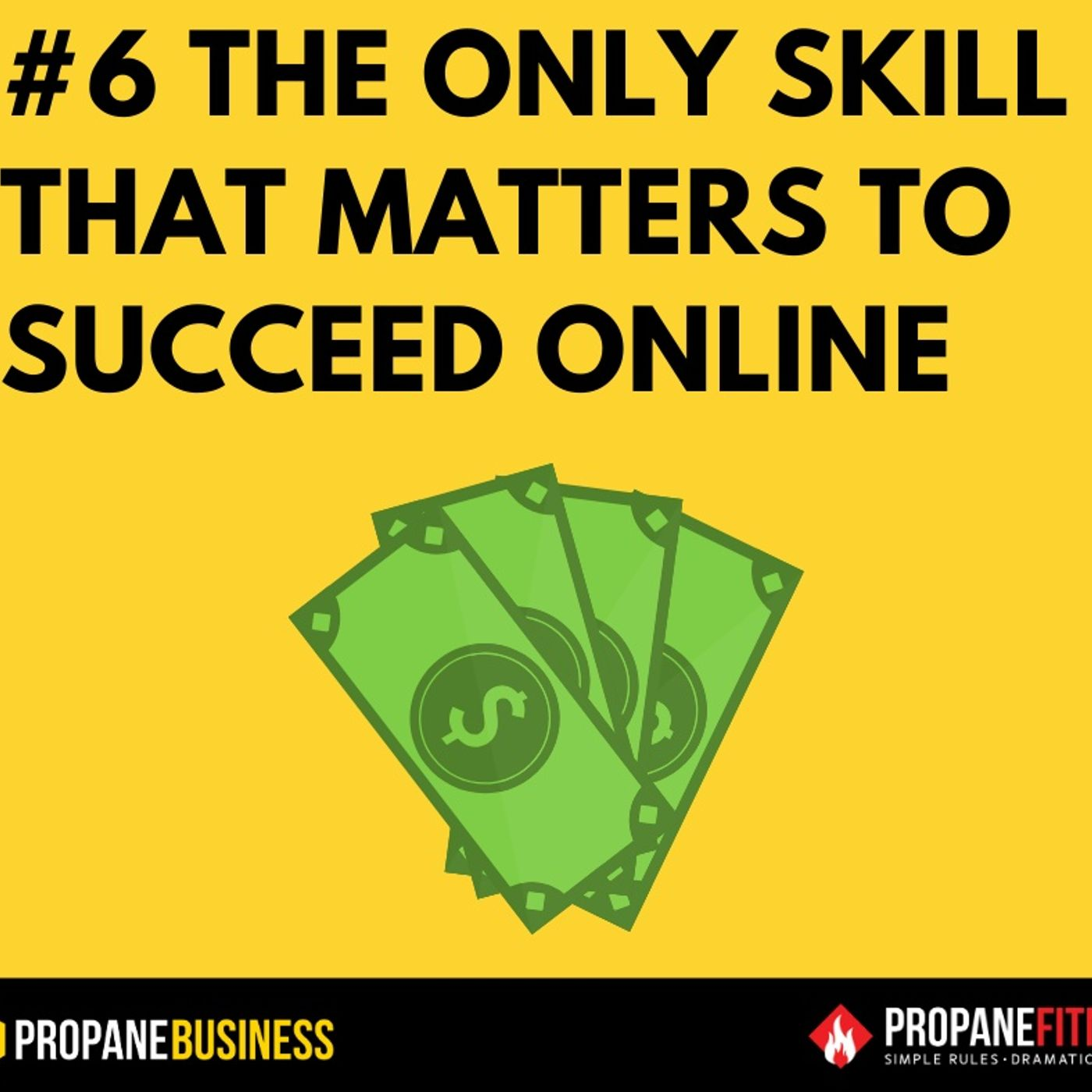 6. The only skill that matters to succeed online