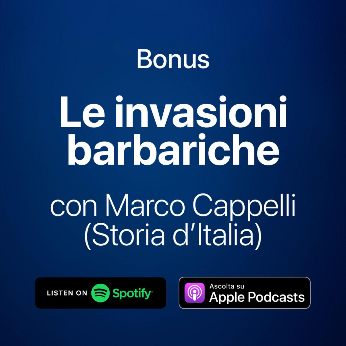 Bonus - Le invasioni barbariche con Marco Cappelli di Storia d'Italia