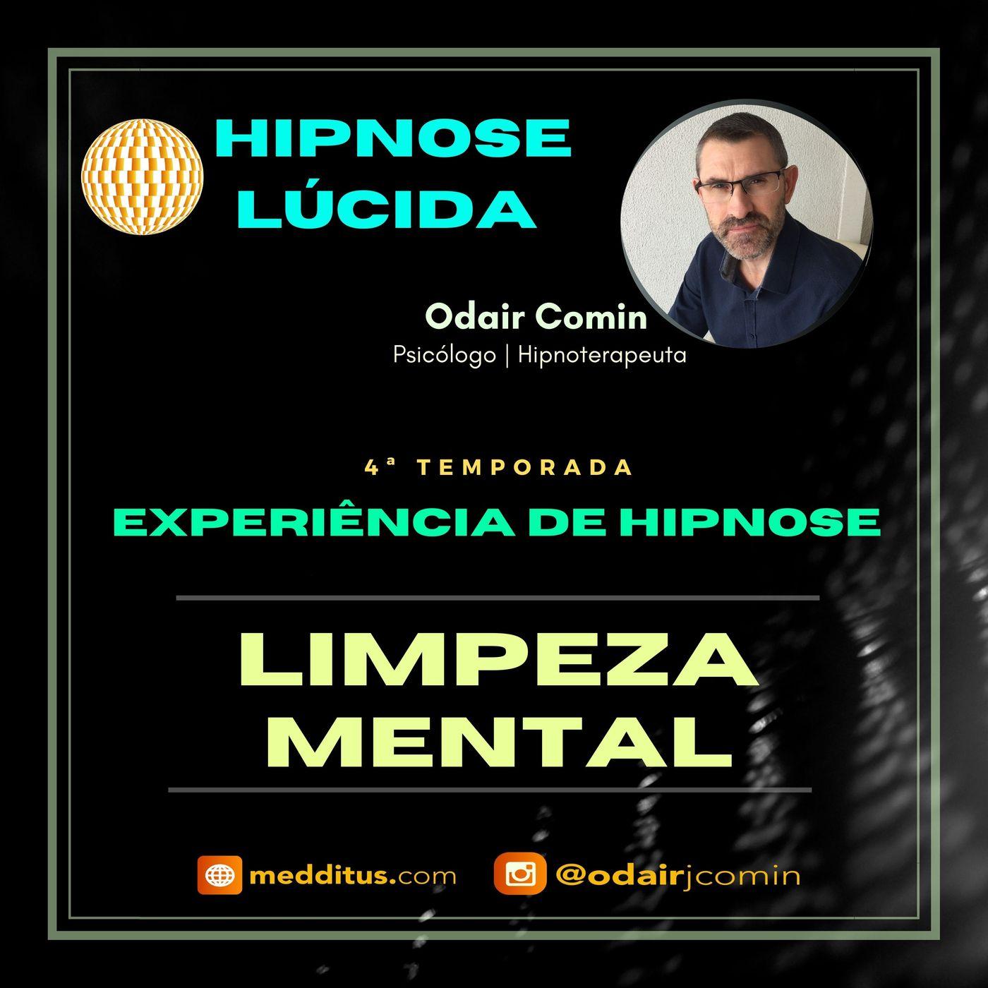 #31 | Experiência de Hipnose para Limpeza Mental | Odair Comin