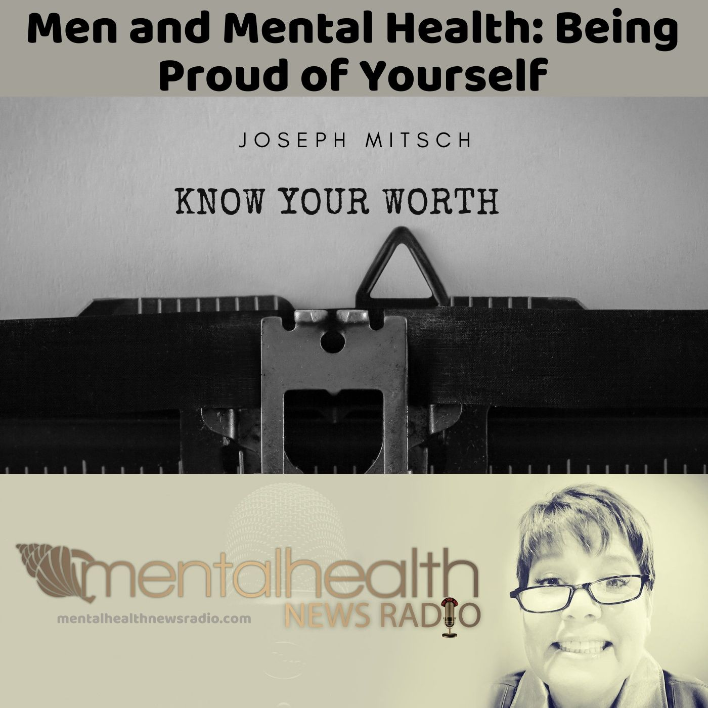 Mental Health News Radio - Men and Mental Health: Being Proud of Yourself