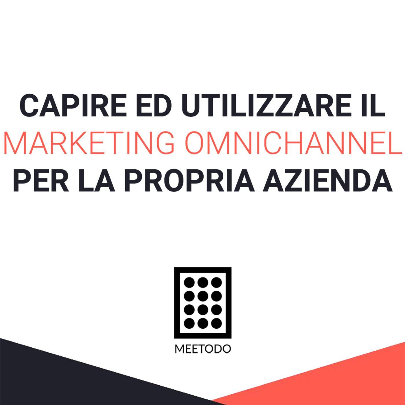Capire ed utilizzare il Marketing Omnichannel