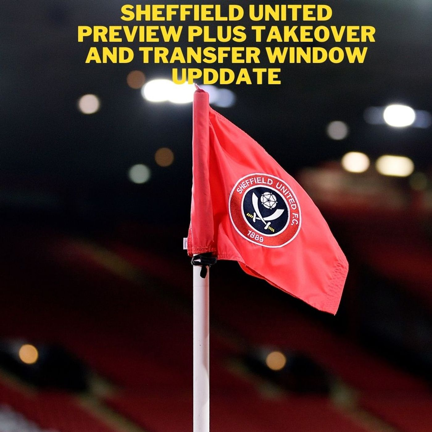 Takeover and transfer update plus a look ahead to Sheffield United vs Newcastle United