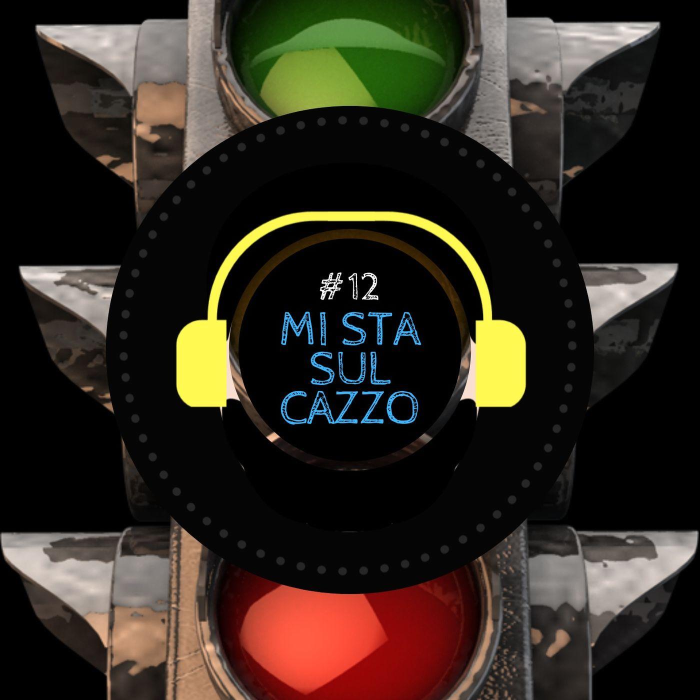 #12 - Mi sta sul cazzo (con SPAD e Maria Chiara Virgili)